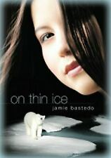 On Thin Ice, Bastedo, Jamie, New Books