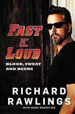 Fast N' Loud - Blood, Sweat & Beers Book Richard Rawlings Gas Monkey Garage NEW