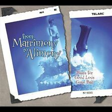 FROM MATRIMONY TO ALIMONY - BLUES FOR GOOD LOVE GONE BAD - CD