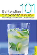 Bartending 101: The Basics of Mixology by Harvard Student Agencies Bartending...