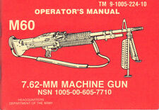M60 7.62 MM, Machine Gun, Operator's Manual (1981 edition)