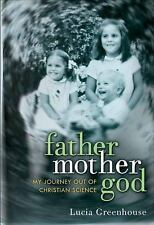 fathermothergod: My Journey Out of Christian Science Greenhouse, Lucia Hardcove