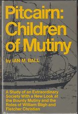 Pitcairn: Children of Mutiny by Ian M Ball (1973) HC/DJ 1ST~MUTINY ON THE BOUNTY