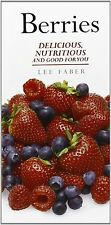 Berries and Their Many Health Benefits, Faber, Lee, Excellent Condition