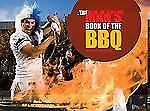 The Man's Book of the BBQ: A Celebration of Full-on, Flame-on Macho-ExLibrary