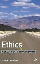 Key Concepts in Philosophy: Ethics by Dwight Furrow and Furrow (2005,...