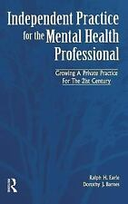 Independent Practice for the Mental Health Professional : Growing a Private...