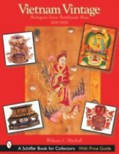 Vietnam Vintage : Antiques from Southeast Asia, 1900-1950 by William C....