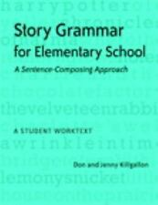 Story Grammar for Elementary School: A Sentence-Composing Approach: A Student Wo