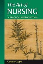 The Art of Nursing: A Practical Introduction, Carolyn Cooper PhD  RN, Acceptable