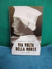 Picca VIA VOLTA DELLA MORTE - Rizzoli I° ed. 2006