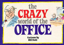 "The Crazy World of the Office Stott, Bill ""AS NEW"" Book"
