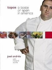 Tapas : A Taste of Spain in America by Richard Wolffe and José Andrés (2005,...