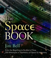 The Space Book: From the Beginning to the End of Time, 250 Milestones in the His
