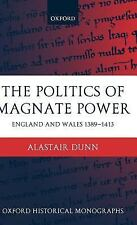 Oxford Historical Monographs: The Politics of Magnate Power : England and...