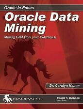 Oracle Data Mining: Mining Gold from Your Warehouse (Oracle In-Focus series) (Vo