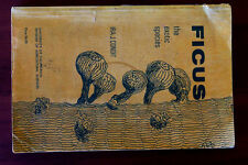 Ficus: the exotic species Rare Book by Ira Condit, University of California 1969