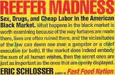 Reefer Madness: Sex, Drugs, and Cheap Labor in the American Black Market Schlos