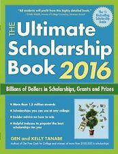The Ultimate Scholarship Book 2016 : Billions of Dollars in Scholarships,...