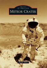 Meteor Crater (Images of America), Davis, Neal F., Good Book