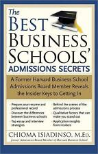 The Best Business Schools' Admissions Secrets: A Former Harvard Business School