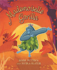 Mademoiselle Gorilla by Simon Puttock author of Mouse's First Night at Moonlight