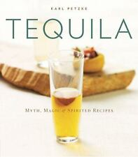 Tequila: Myth, Magic & Spirited Recipes-ExLibrary