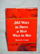 203 Ways to Drive a Man Wild in Bed by Olivia St. Claire (1993, Hardcover)