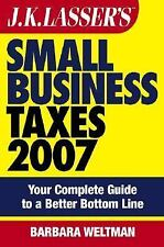 JK Lasser's Small Business Taxes 2007: Your Complete Guide to a Better-ExLibrary