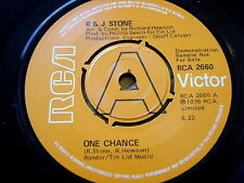 "R & J STONE - ONE CHANCE  7"" VINYL DEMO"