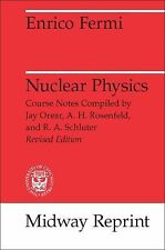 Nuclear Physics : A Course Given by Enrico Fermi at the University of Chicag…