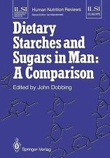 ILSI Human Nutrition Reviews: Dietary Starches and Sugars in Man: a...