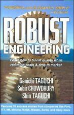 Robust Engineering: Learn How to Boost Quality While Reducing Costs & Time to Ma