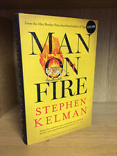 Man On Fire - Stephen Kelman **Signed, Lined & Event Dated** 1st/1st + Bookmark