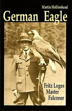 HOLLINSHEAD FALCONRY & HAWKING BOOK GERMAN EAGLE LOGES hardback limited signed