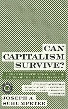 Can Capitalism Survive? : Creative Destruction and the Future of the Global...