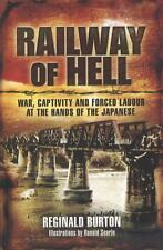 Railway of Hell: War Captivity and Forced Labour at the Hands of the Japanese, B