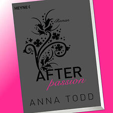 AFTER passion (Band 1) | ANNA TODD | Erotischer Roman (Buch)
