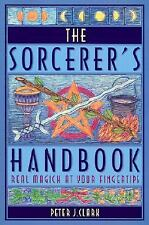 Sorcerer's Handbook: Real Magick at Your Fingertips