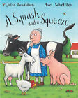 Julia Donaldson Story Book - A SQUASH AND A SQUEEZE - NEW