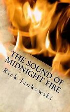 The Sound Of Midnight Fire