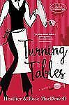 Turning Tables by Heather MacDowell and Rose MacDowell (2009, Paperback Book)