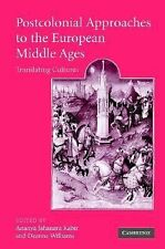 Cambridge Studies in Medieval Literature Ser.: Postcolonial Approaches to the...