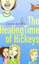 The Healing Time of Hickeys 2004 by Rivers, Karen 1551926008