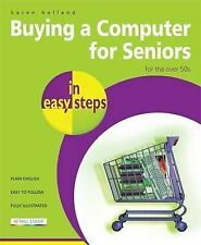 NEW BOOK Buying a Computer for Seniors in Easy Steps: for the Over 50's