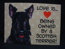 LOVE IS BEING OWNED BY A SCOTTISH TERRIER dog SIGN magnet velcro SCOTTIE puppy