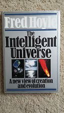 The Intelligent Universe: A New View of Creation and Evolution by F. Hoyle