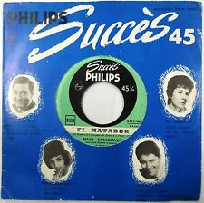 MAYA CASABIANCA 45 El Matador / San Marino SUCCES PHILIPS Pop FRANCE PRESS #A178
