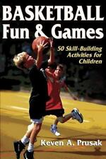 Basketball Fun & Games: 50 Skill-Building Activities for Children-ExLibrary