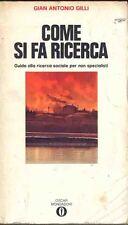 COME SI FA RICERCA - GIAN ANTONIO GILLI  - MONDADORI 1°ED 1971